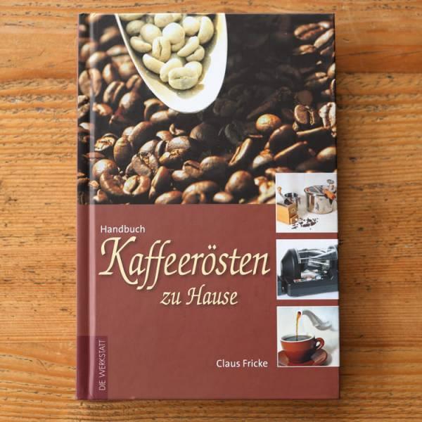 Kaffeerösten zu hause von Claus Fricke
